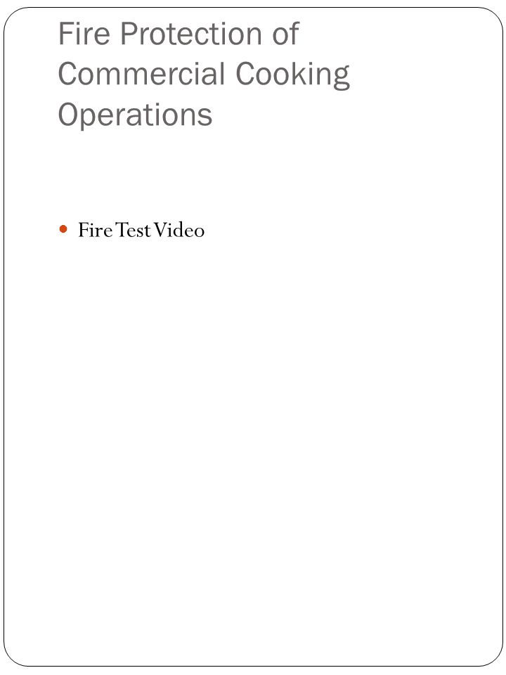 Fire Protection of Commercial Cooking Operations Fire Test Video