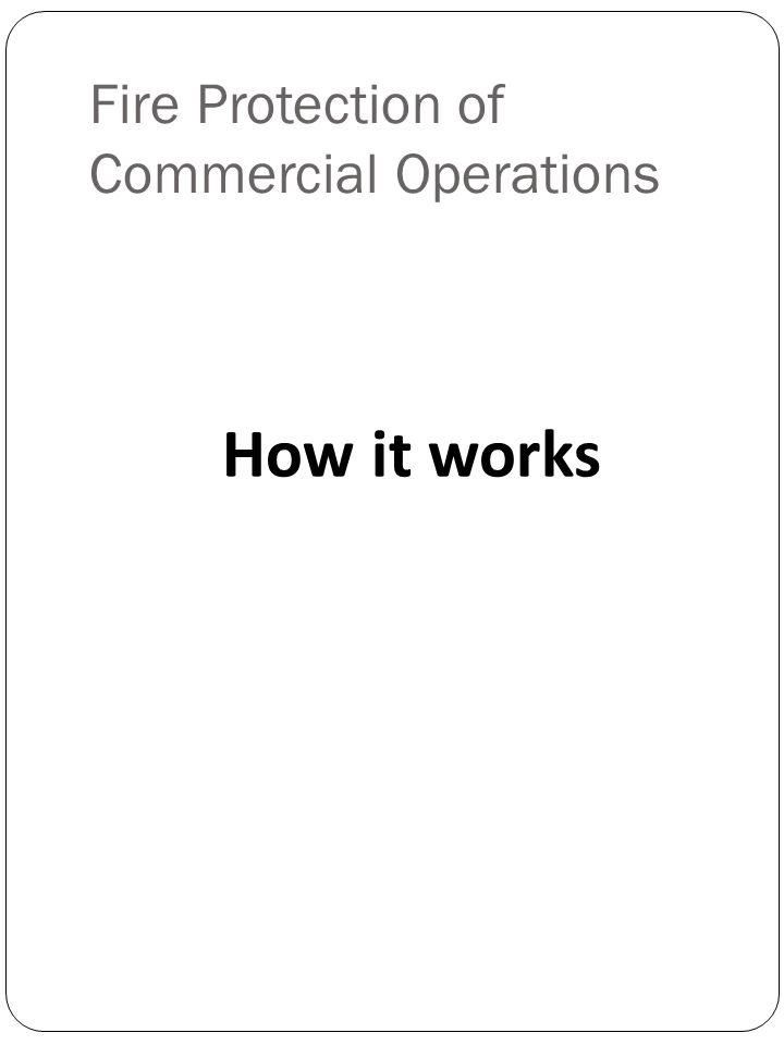Fire Protection of Commercial Operations How it works