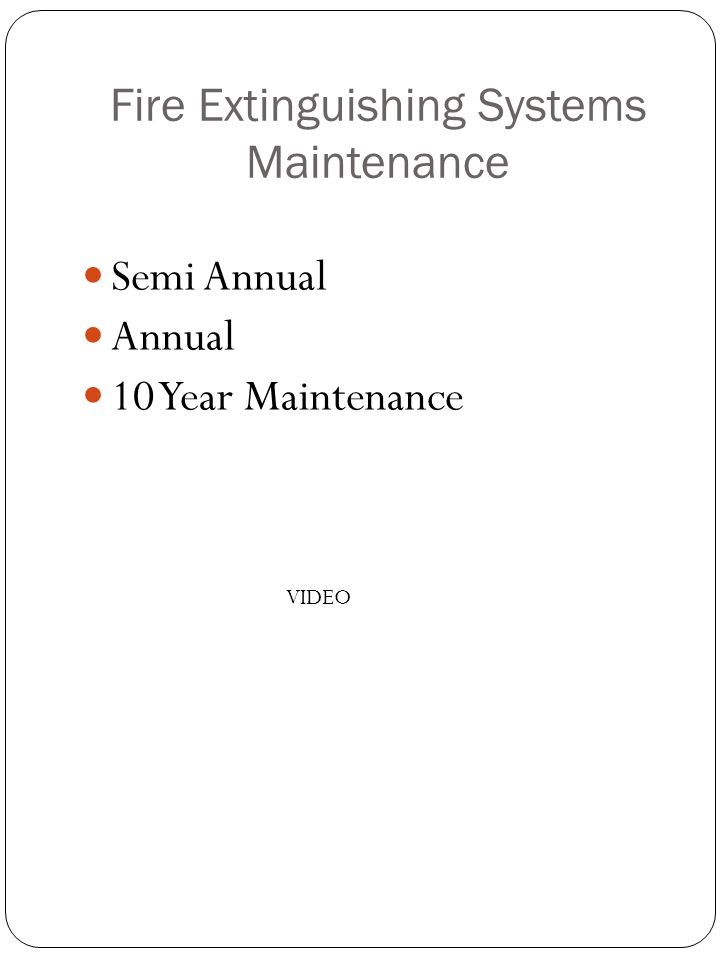 Semi Annual Annual 10 Year Maintenance Fire Extinguishing Systems Maintenance VIDEO