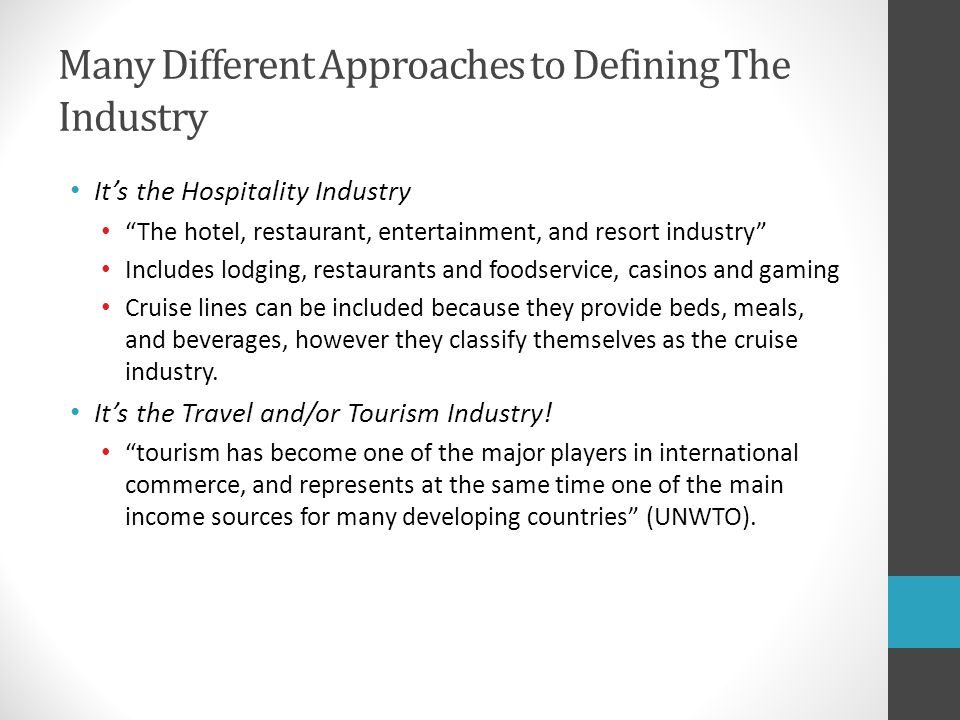Many Different Approaches to Defining The Industry Its the Restaurant or Foodservice or Food Service Industry.