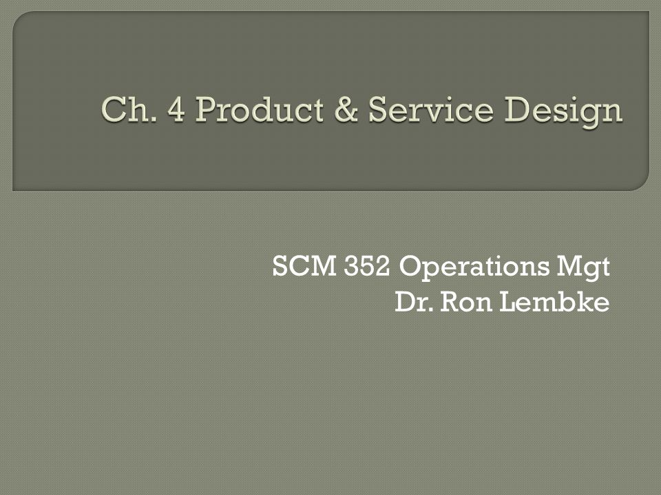 SCM 352 Operations Mgt Dr. Ron Lembke