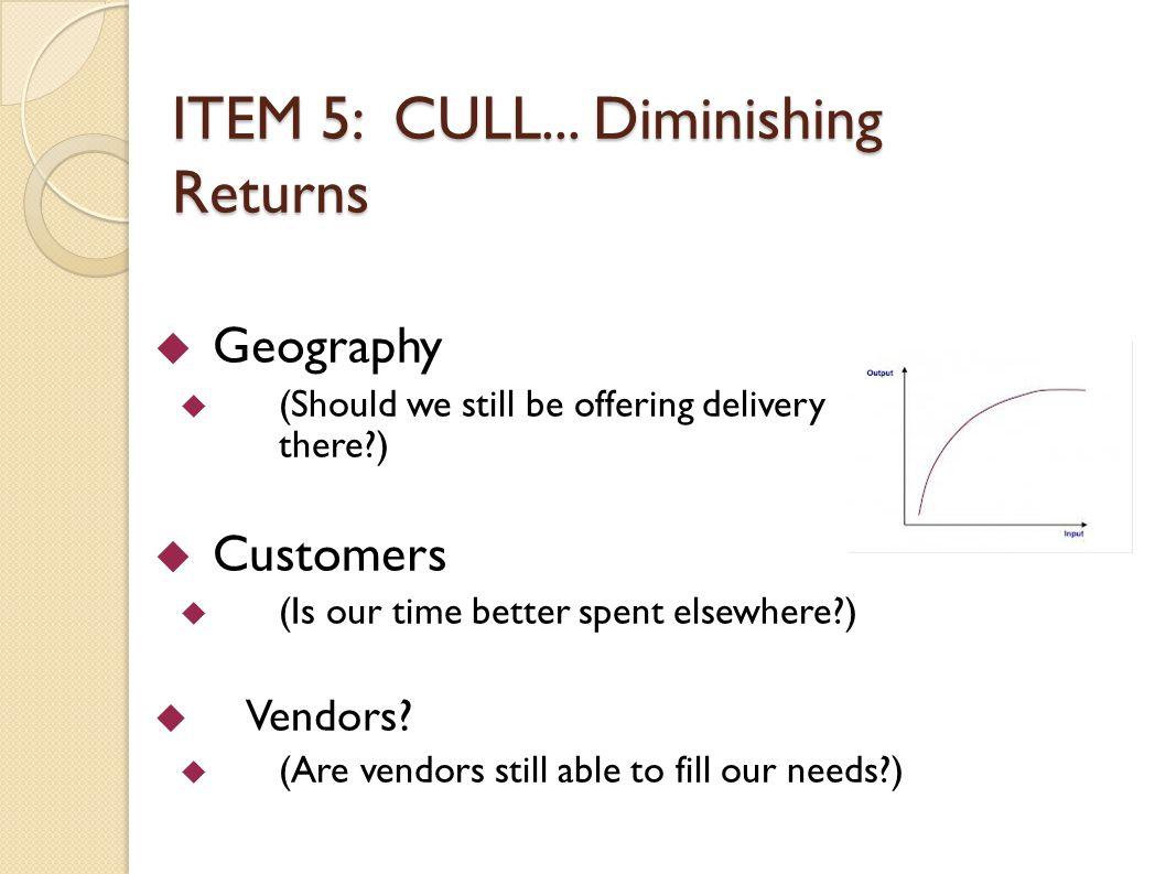 ITEM 5: CULL...