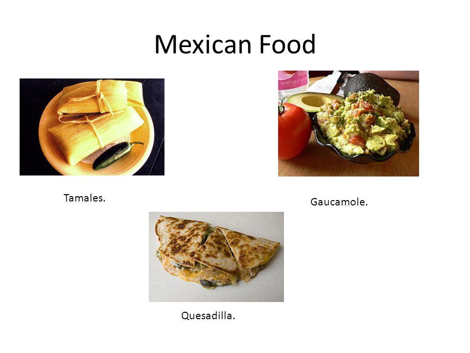 Mexican Food Tamales. Gaucamole. Quesadilla.