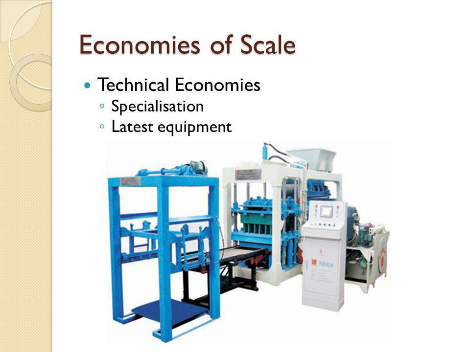 Technical Economies S pecialisation L atest equipment