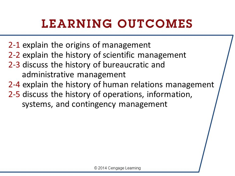 History of Management 2 2-1 explain the origins of management 2-2 explain the history of scientific management 2-3 discuss the history of bureaucratic