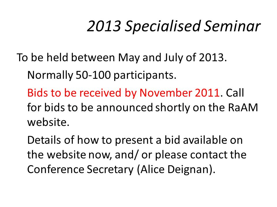 2013 Specialised Seminar To be held between May and July of 2013.