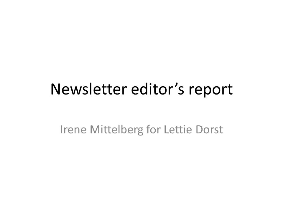 Newsletter editors report Irene Mittelberg for Lettie Dorst