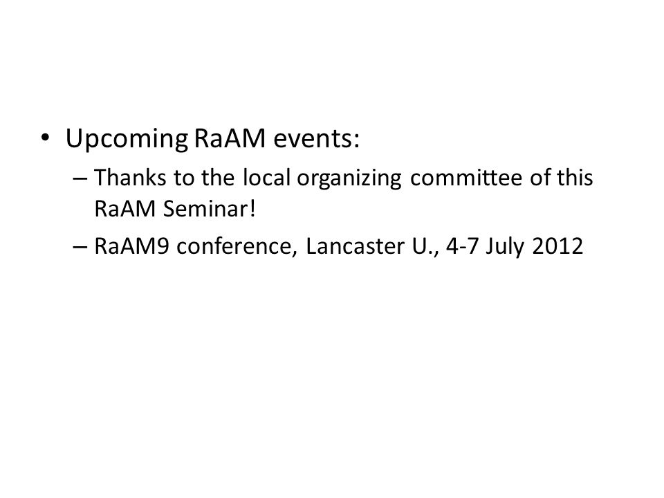 Upcoming RaAM events: – Thanks to the local organizing committee of this RaAM Seminar.