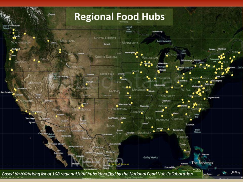 Regional Food Hubs Based on a working list of 168 regional food hubs identified by the National Food Hub Collaboration 02/24/2012