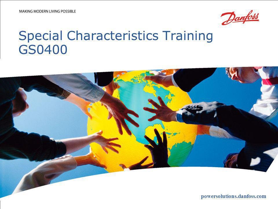TR-0024 Special Characteristics Training for GS-0004Danfoss Power Solutions| 32 Special Characteristics Identified on Material or Heat Treatment Specs The special characteristic must be assigned to something that is measurable (hardness, case depth, tensile strength, etc.) and not to the entire specification Material: ASTM A536 Grade 65-45-12 Hardness: 156-217 BHN