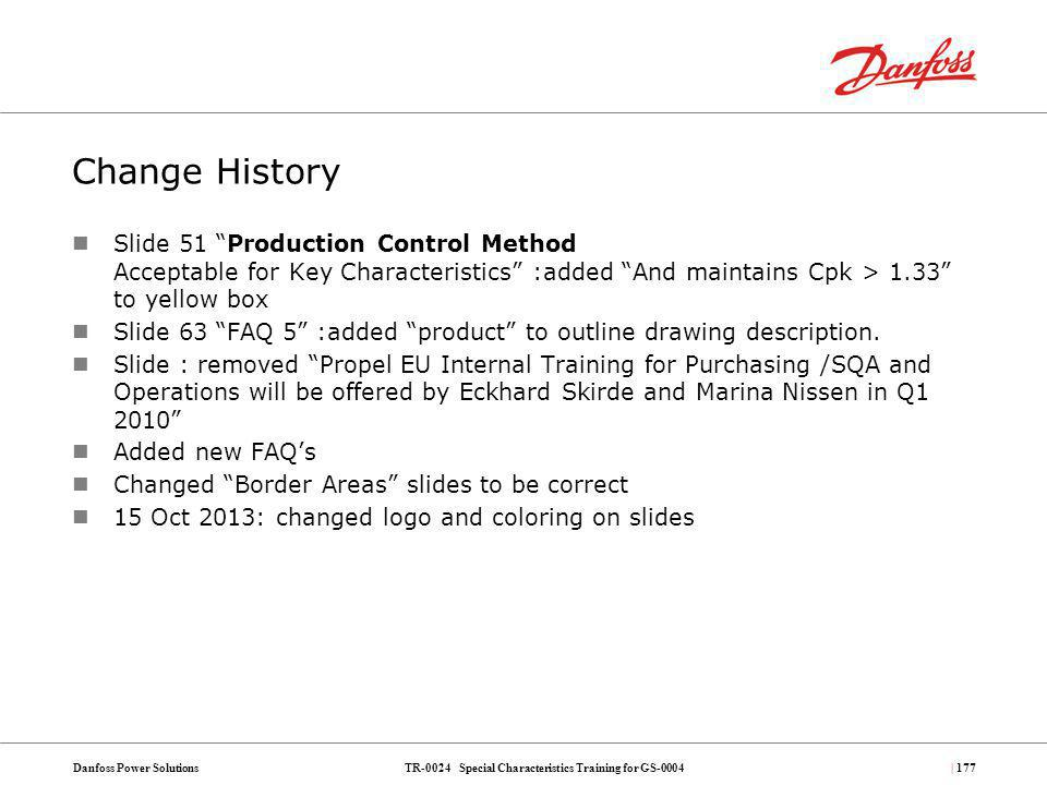 TR-0024 Special Characteristics Training for GS-0004Danfoss Power Solutions| 177 Change History Slide 51 Production Control Method Acceptable for Key
