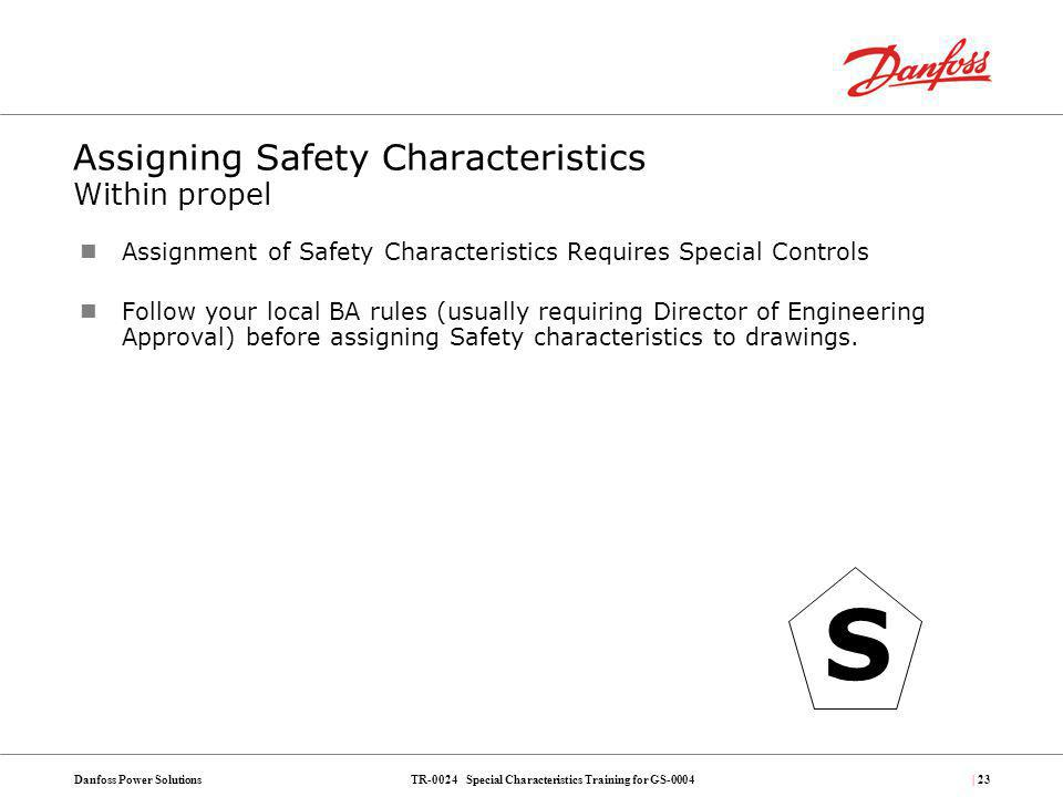 TR-0024 Special Characteristics Training for GS-0004Danfoss Power Solutions| 23 Assigning Safety Characteristics Within propel Assignment of Safety Ch