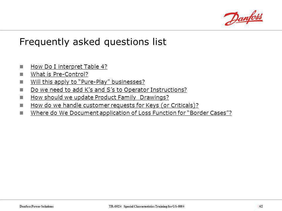 TR-0024 Special Characteristics Training for GS-0004Danfoss Power Solutions| 62 Frequently asked questions list How Do I interpret Table 4? What is Pr