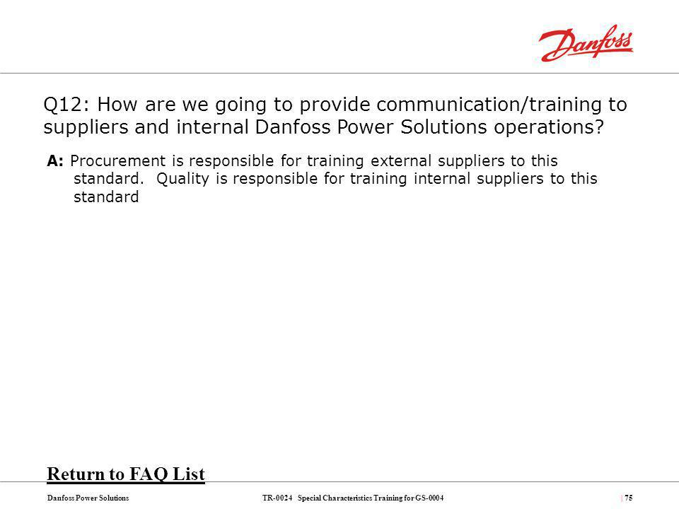 TR-0024 Special Characteristics Training for GS-0004Danfoss Power Solutions| 75 A: Procurement is responsible for training external suppliers to this