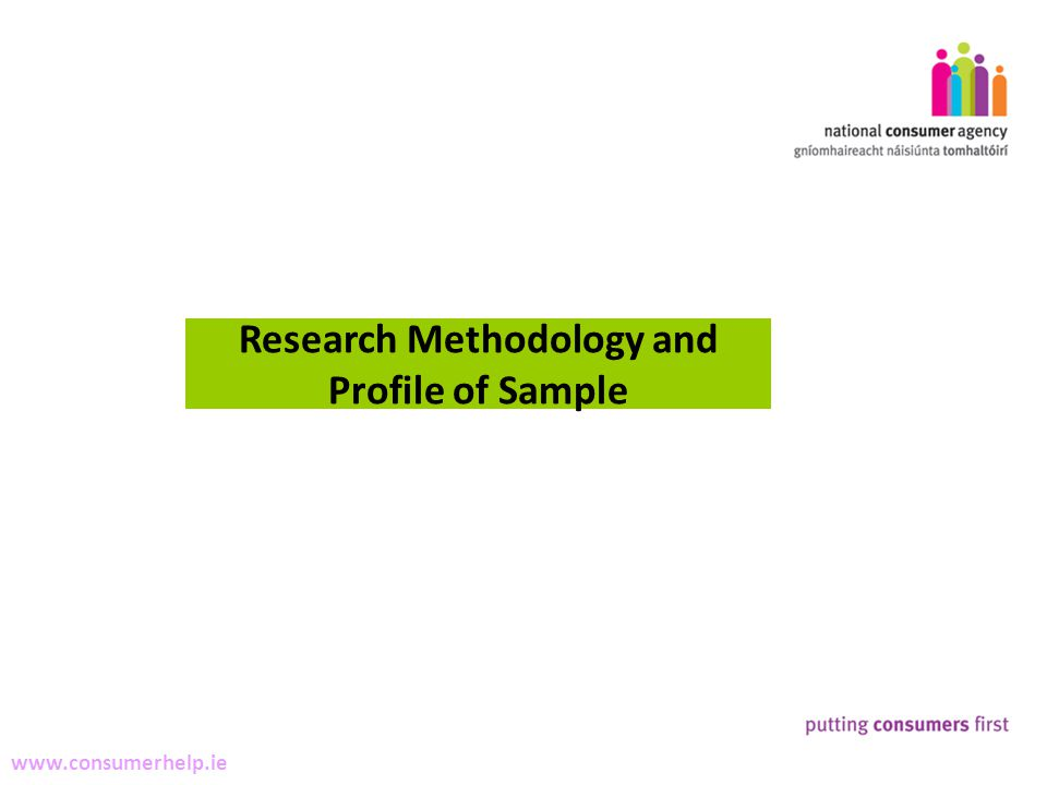 15 Making Complaints www.consumerhelp.ie Research Methodology and Profile of Sample