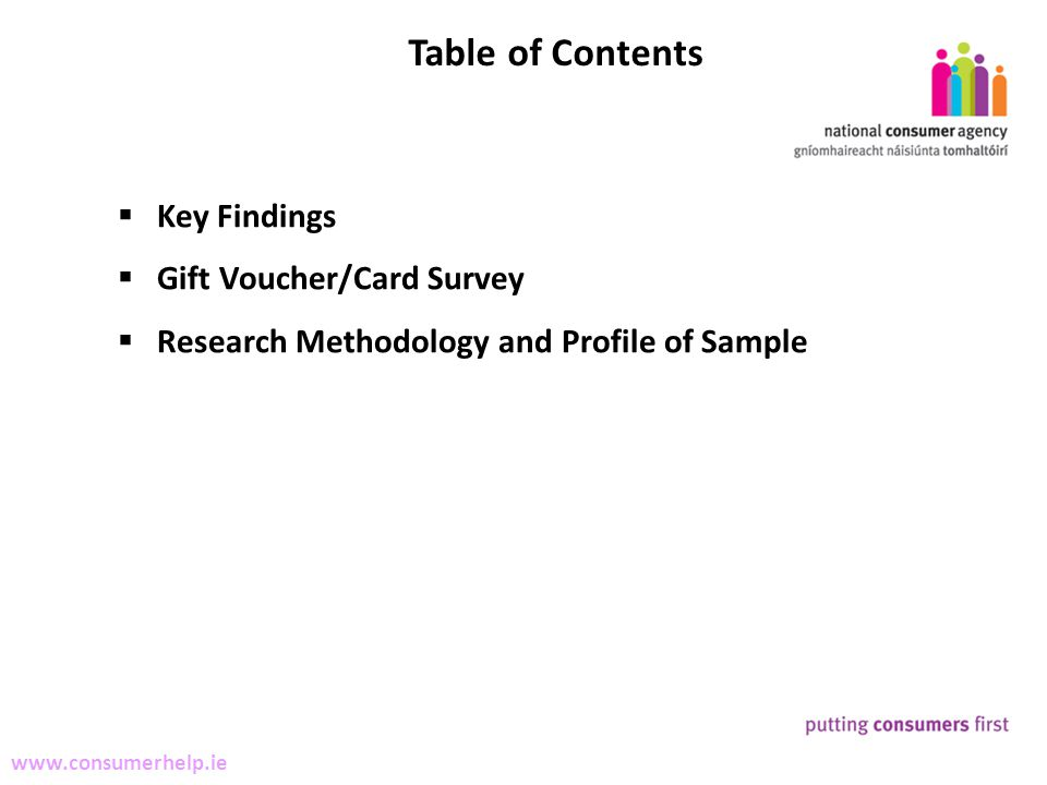 2 Making Complaints www.consumerhelp.ie Key Findings Gift Voucher/Card Survey Research Methodology and Profile of Sample Table of Contents