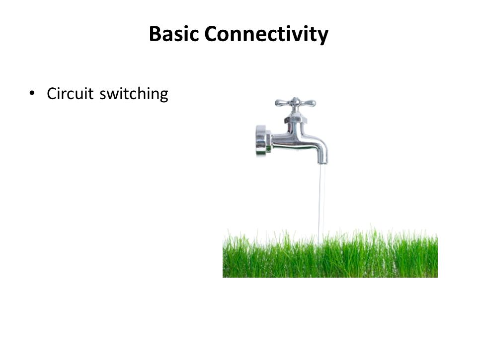 Basic Connectivity Circuit switching