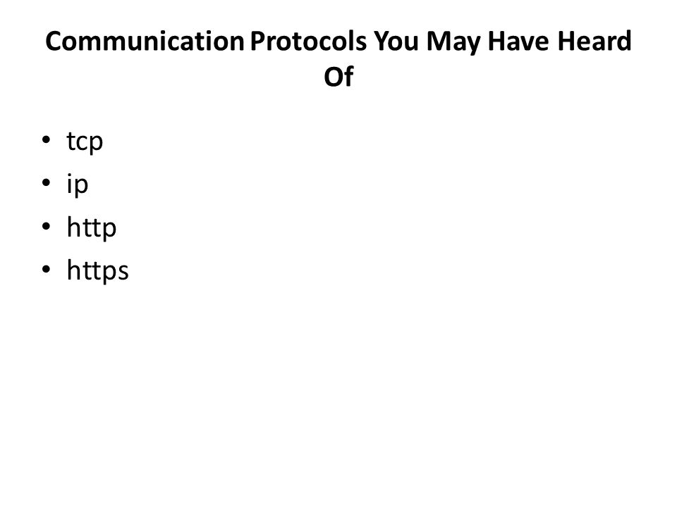 Communication Protocols You May Have Heard Of tcp ip http https