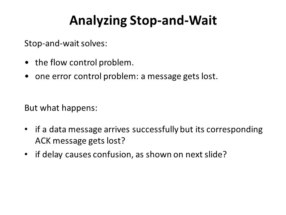 Analyzing Stop-and-Wait if a data message arrives successfully but its corresponding ACK message gets lost.