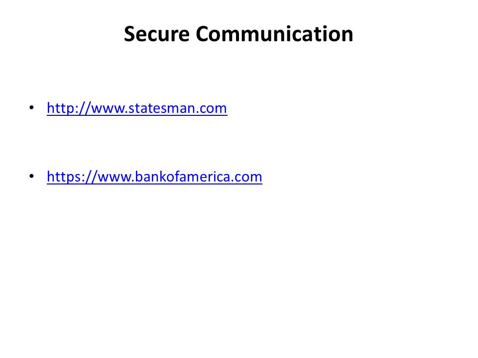 Secure Communication http://www.statesman.com https://www.bankofamerica.com