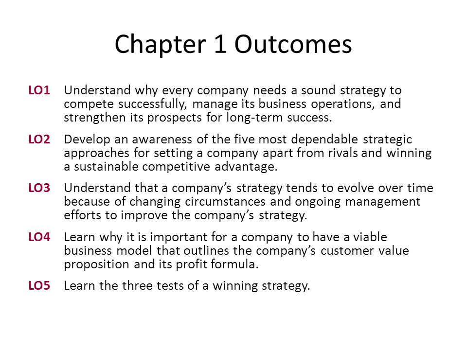 Core Concept Changing circumstances and ongoing management efforts to improve the strategy cause a companys strategy to evolve over timea condition that makes the task of crafting a strategy a work in progress, not a onetime event.