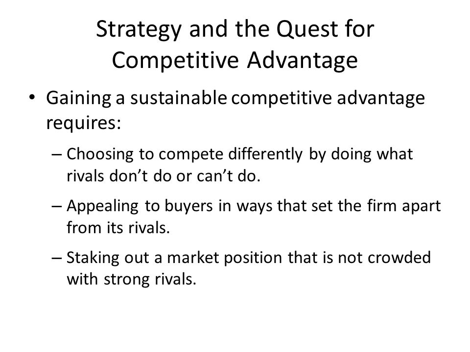 Three Tests of a Winning Strategy FitFit PerformancePerformance Competitive Advantage Is the firm achieving sustainable competitive advantage.