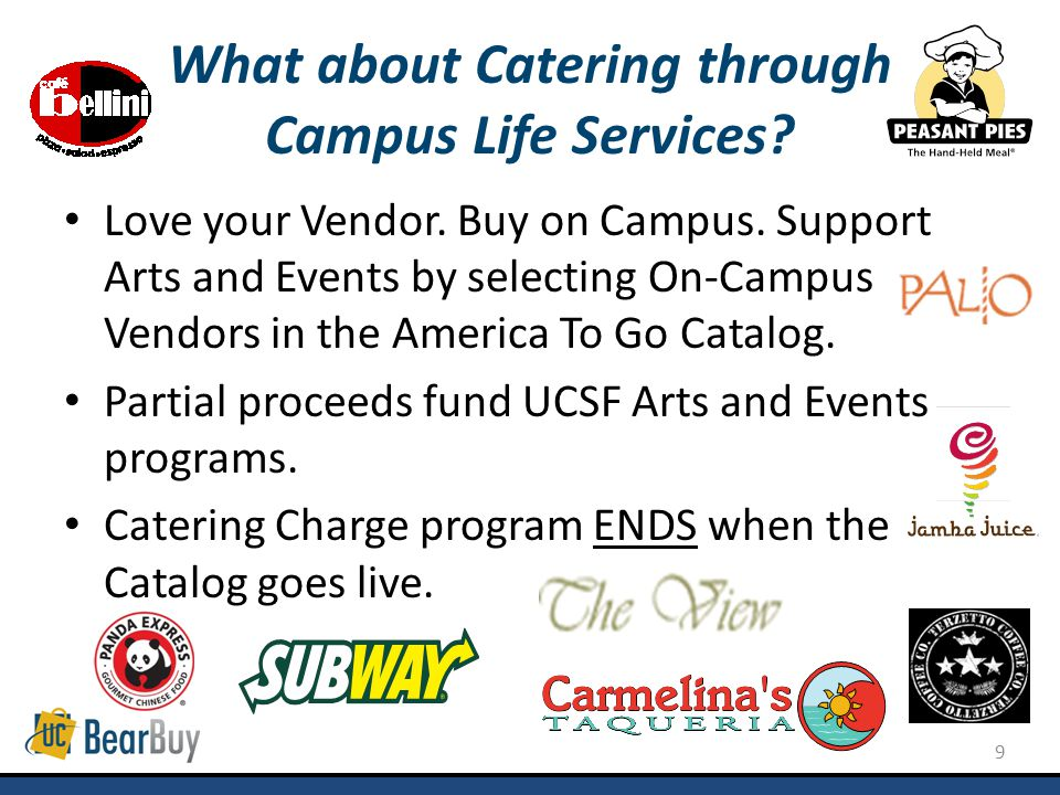 9 What about Catering through Campus Life Services.