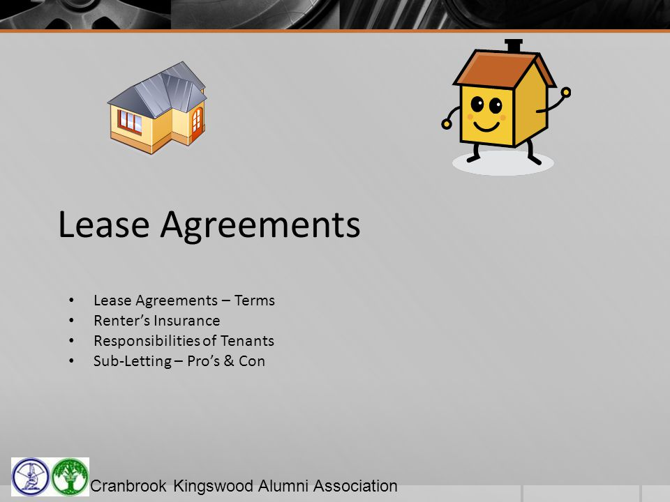 Cranbrook Kingswood Alumni Association Lease Agreements Lease Agreements – Terms Renters Insurance Responsibilities of Tenants Sub-Letting – Pros & Con