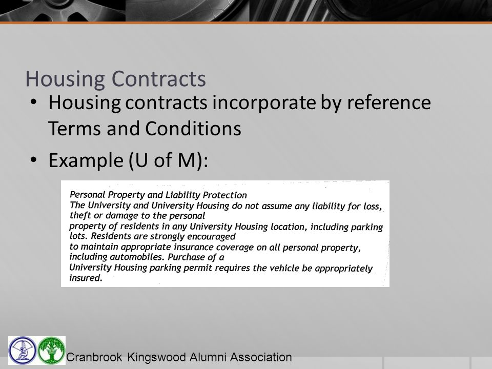 Cranbrook Kingswood Alumni Association Housing Contracts Housing contracts incorporate by reference Terms and Conditions Example (U of M):
