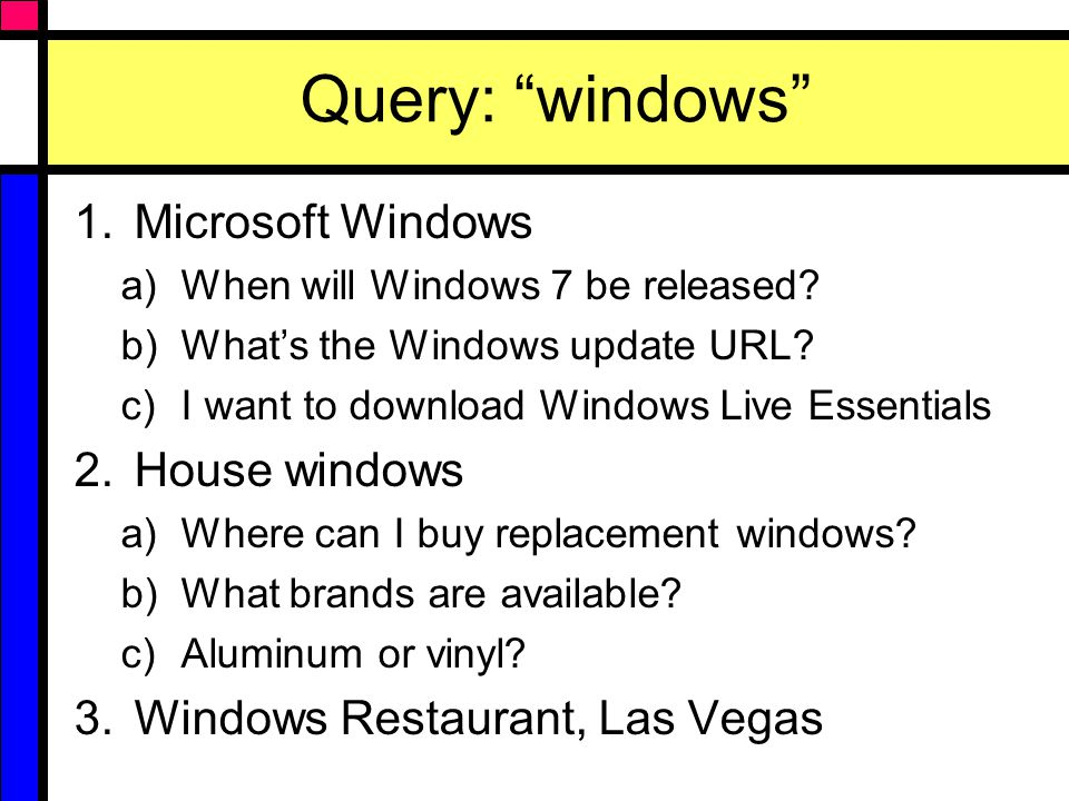 Query: windows 1.Microsoft Windows a)When will Windows 7 be released.
