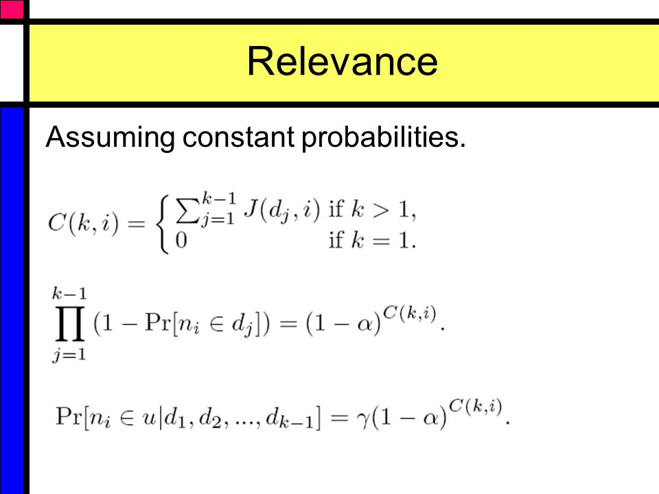 Relevance Assuming constant probabilities.