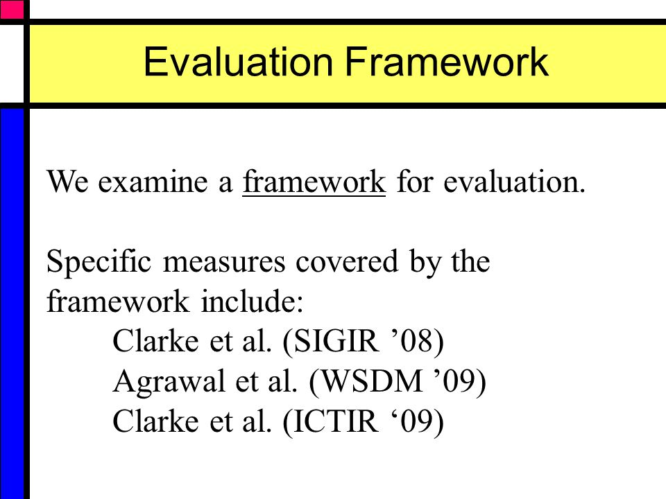 Evaluation Framework We examine a framework for evaluation.