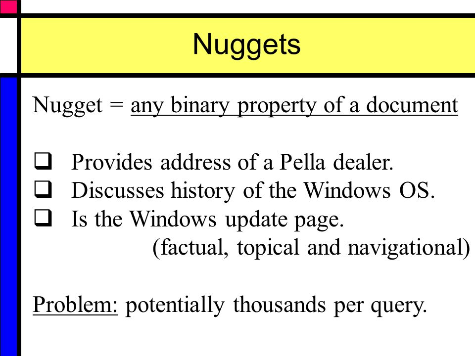 Evaluation Model user information needs using nuggets.