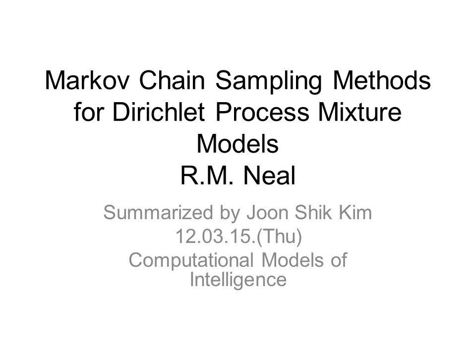 Markov Chain Sampling Methods for Dirichlet Process Mixture Models R.M.