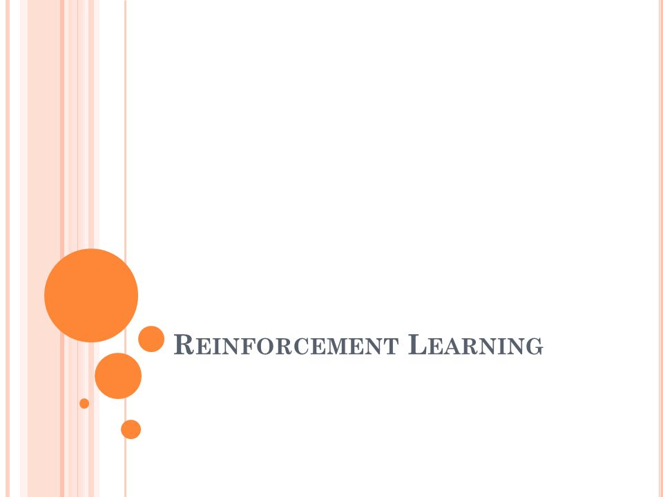 R EINFORCEMENT L EARNING