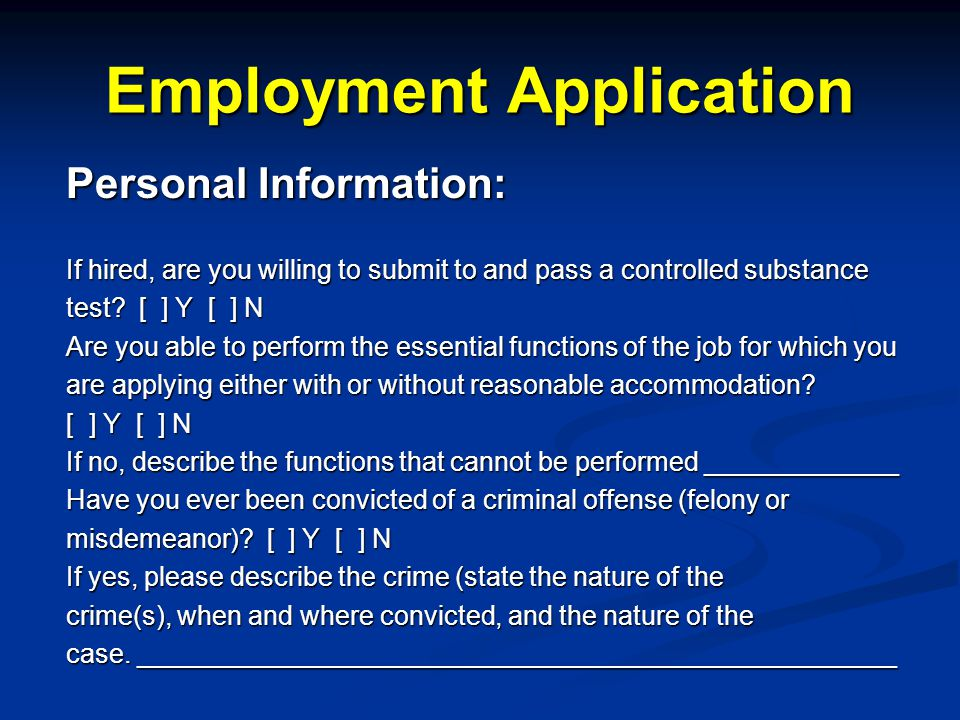 Employment Application Personal Information: If hired, are you willing to submit to and pass a controlled substance test.