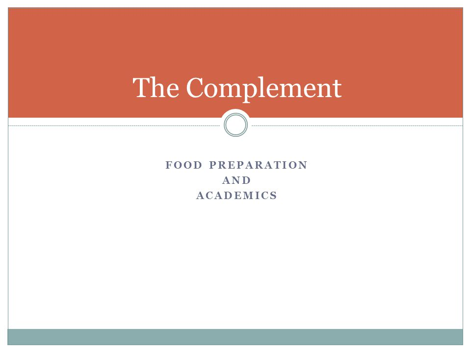 FOOD PREPARATION AND ACADEMICS The Complement