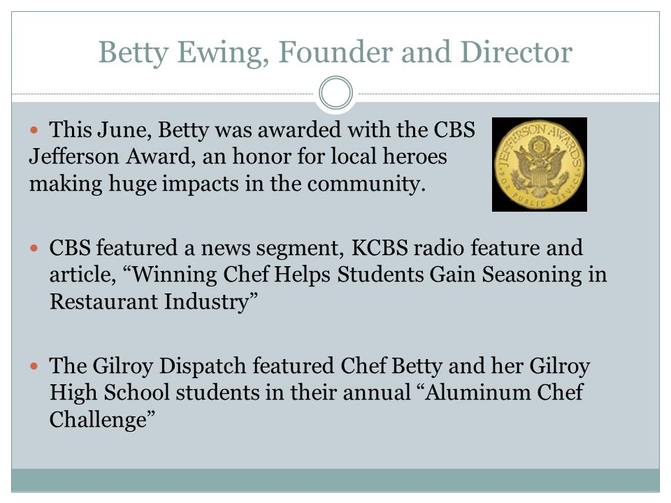 Betty Ewing, Founder and Director This June, Betty was awarded with the CBS Jefferson Award, an honor for local heroes making huge impacts in the community.