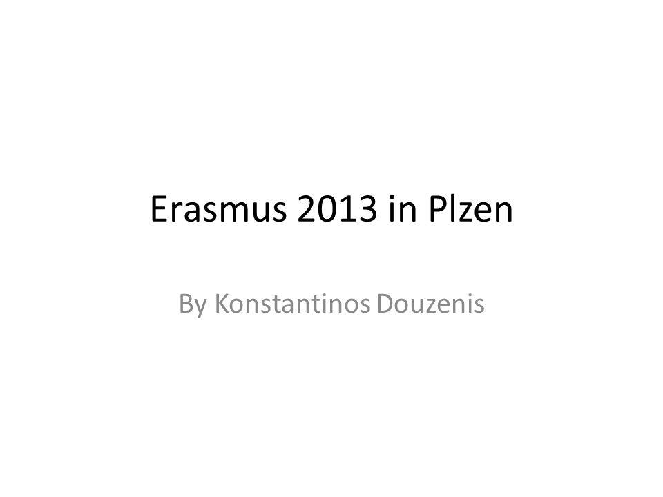 Erasmus 2013 in Plzen By Konstantinos Douzenis