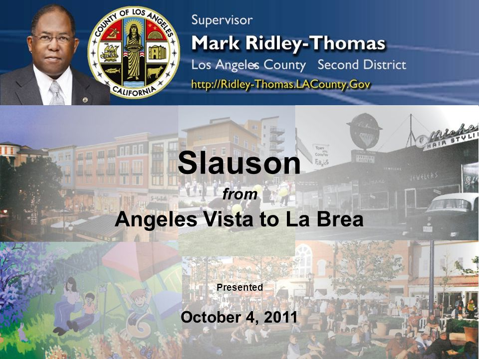 Slauson from Angeles Vista to La Brea Presented October 4, 2011