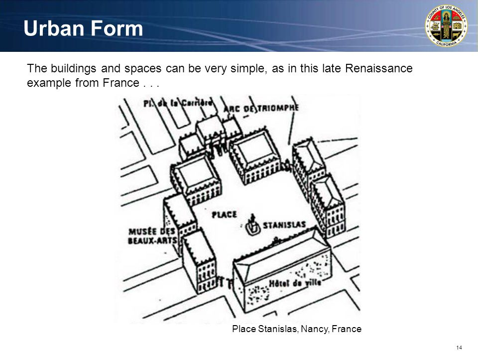 14 The buildings and spaces can be very simple, as in this late Renaissance example from France...