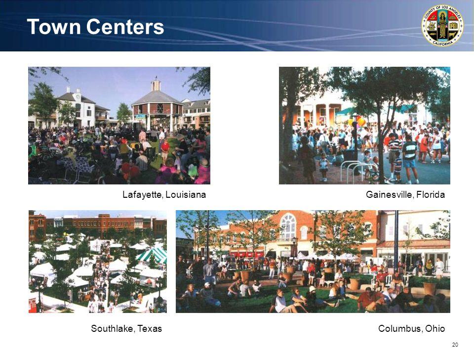 20 Town Centers Columbus, OhioSouthlake, Texas Gainesville, FloridaLafayette, Louisiana