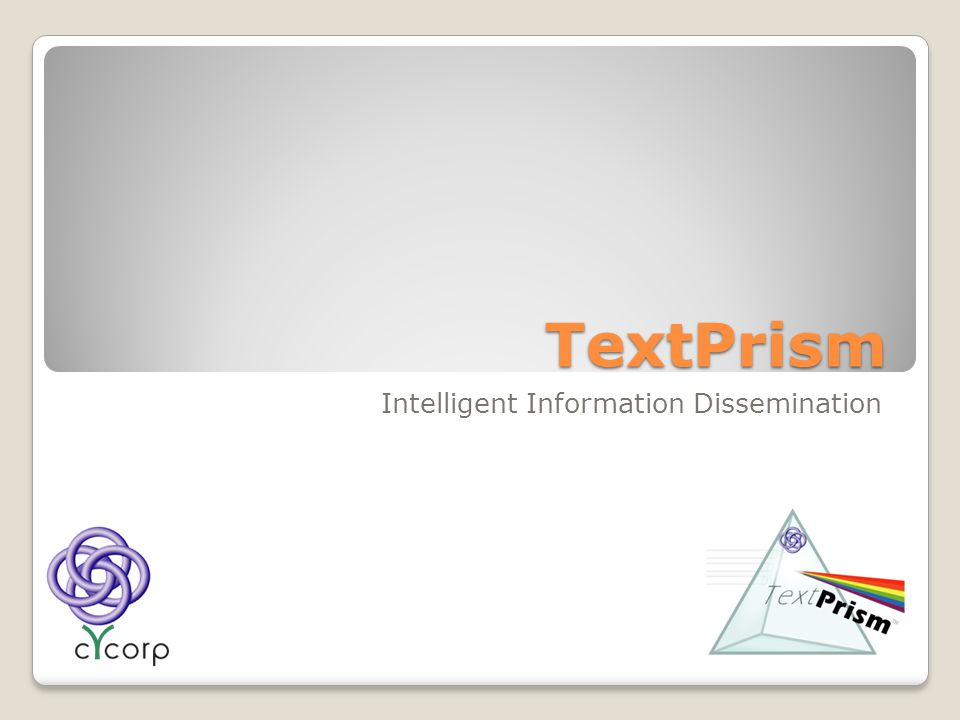 TextPrism Intelligent Information Dissemination