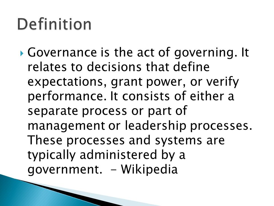 Governance is the act of governing.