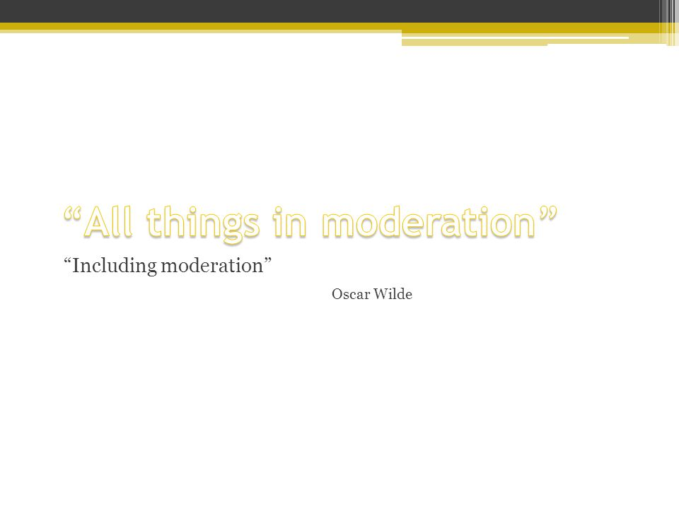 Including moderation Oscar Wilde