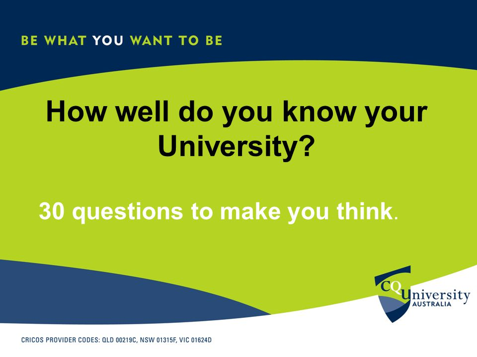 How well do you know your University 30 questions to make you think.