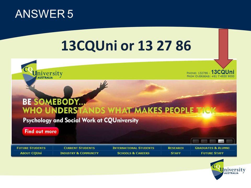 ANSWER 5 13CQUni or 13 27 86