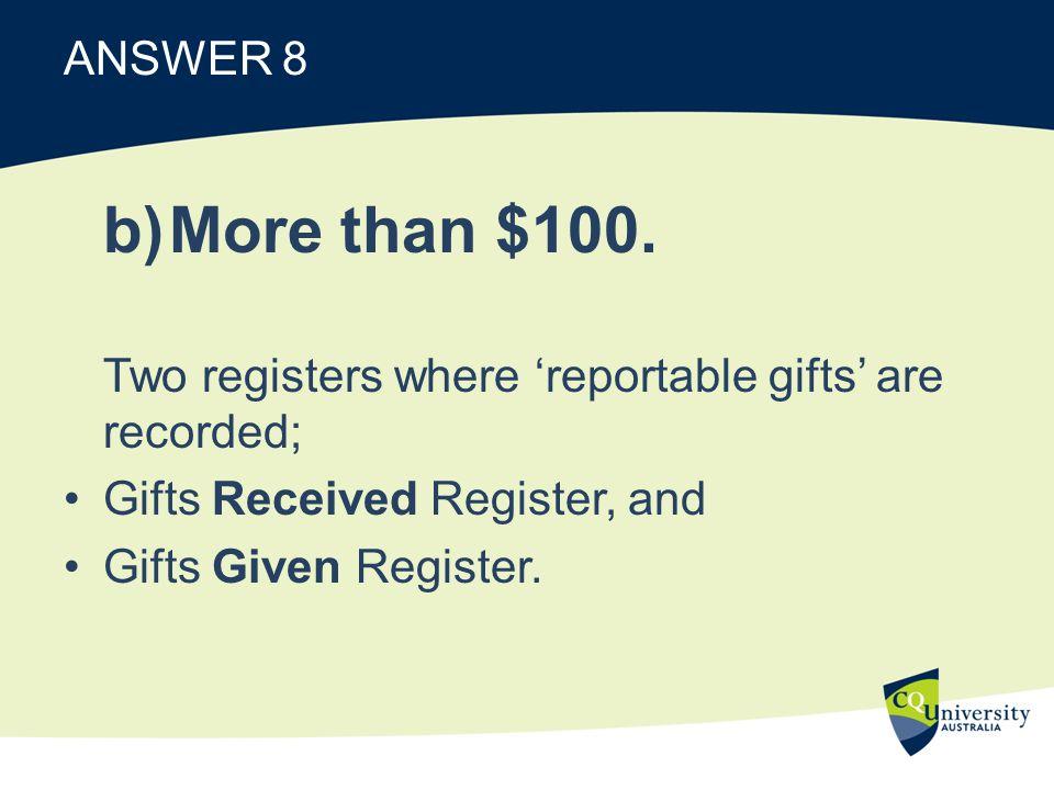 ANSWER 8 b)More than $100.