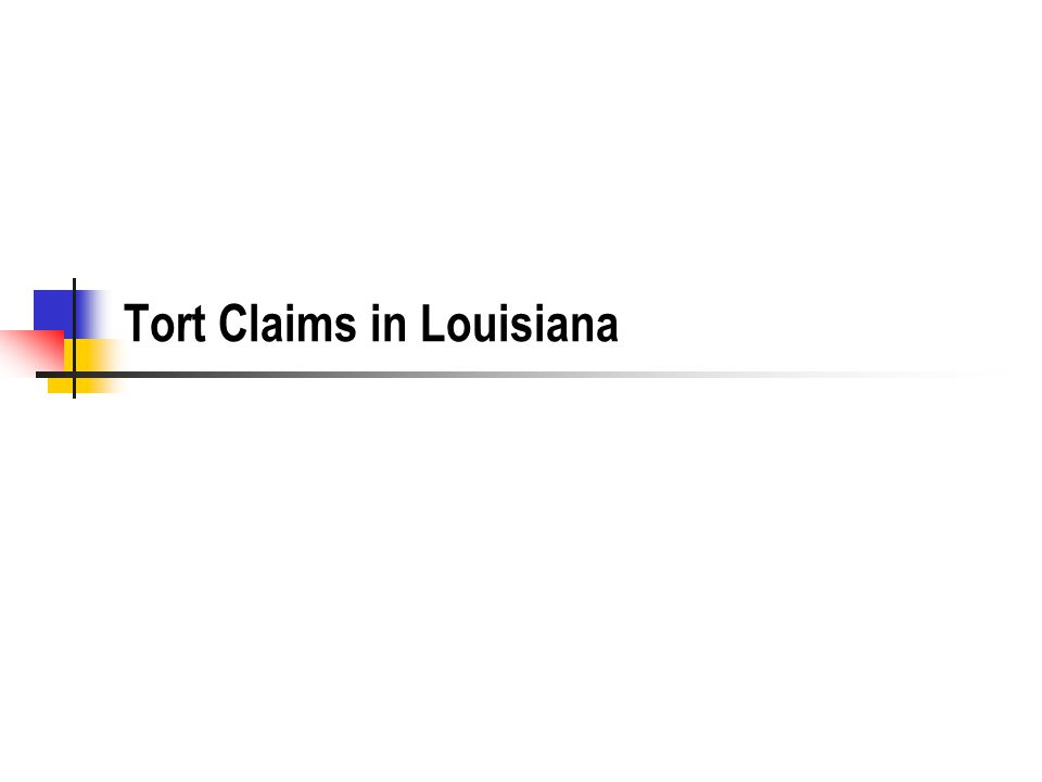 Tort Claims in Louisiana