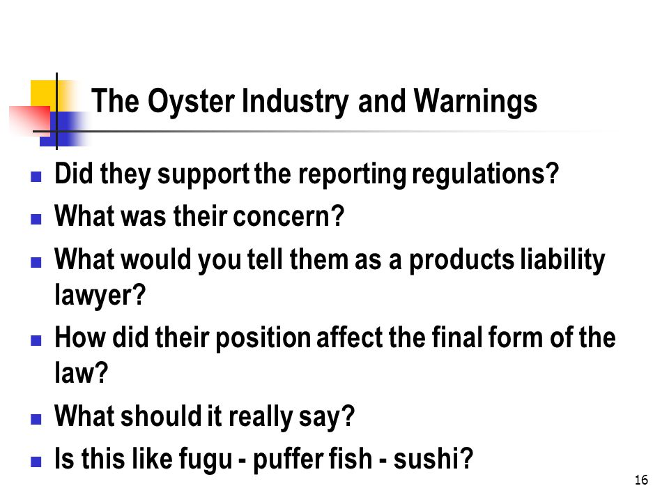 16 The Oyster Industry and Warnings Did they support the reporting regulations.